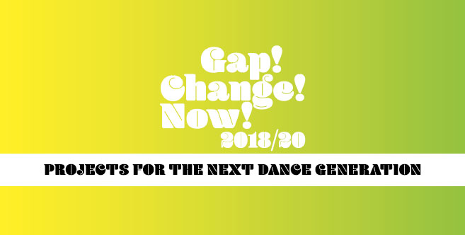 Gap! Change! Now! - Projects for the next dance generation