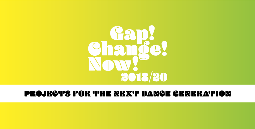 Gap! Change! Now! projects for the next dance generation